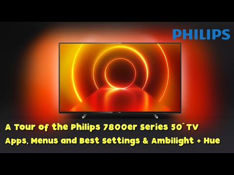 """A Tour of the Philips 7800er Series 50"""" TV - 50PUS7855 - Apps, Menus and Best Settings & Ambilight"""