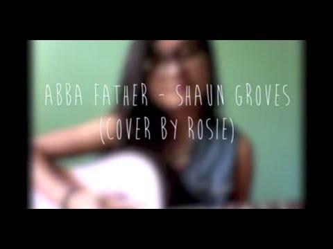Abba Father- Shaun Groves (cover)