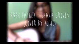 Abba Father- Shaun Groves (cover)