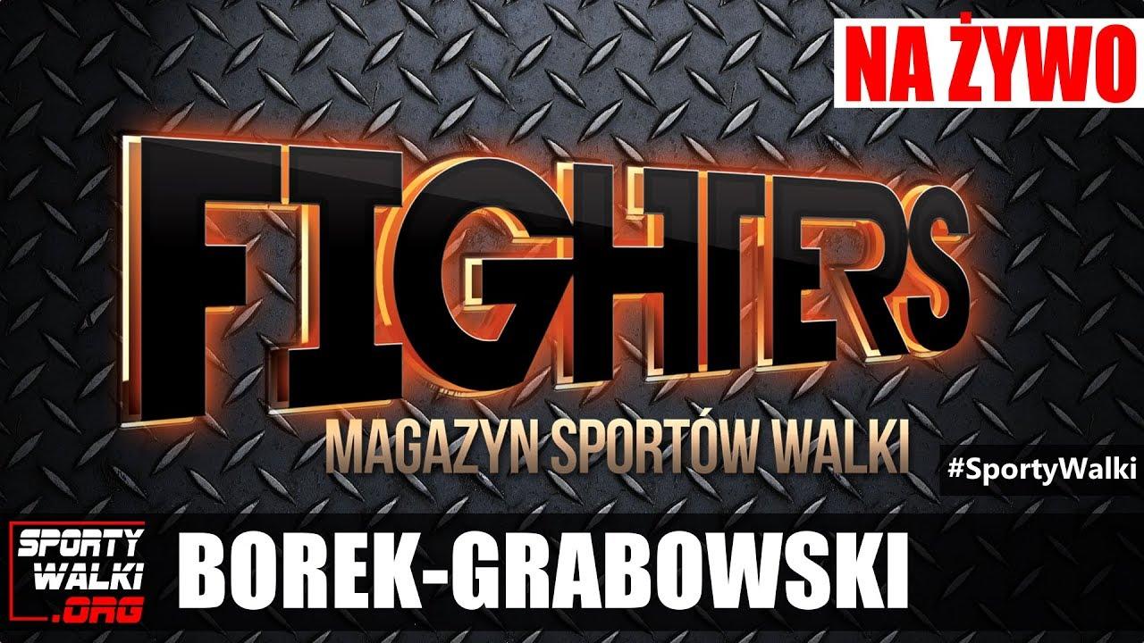 Magazyn Sportów Walki FIGHTERS #11 – Borek, Grabowski