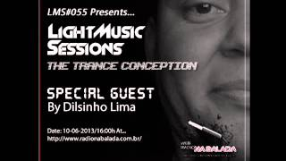 Light Music Sessions #055 (Special Guest Dilsinho Lima 06-10-13)
