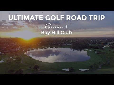 Ultimate Golf Road Trip - Episode 3: Bay Hill Club