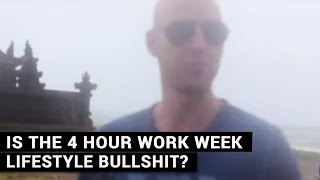 Is The 4 Hour Work Week Lifestyle Bullshit?