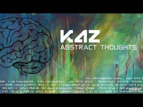 Kaz- Abstract Thoughts