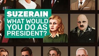 Suzerain Gameplay | What Would You Do As President?