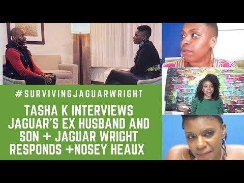 TASHA K INTERVIEWS JAGUAR'S EX-HUSBAND AND SON + JAGUAR WRIGHT RESPONDS + NOSEY HEAUX + SWEETMA