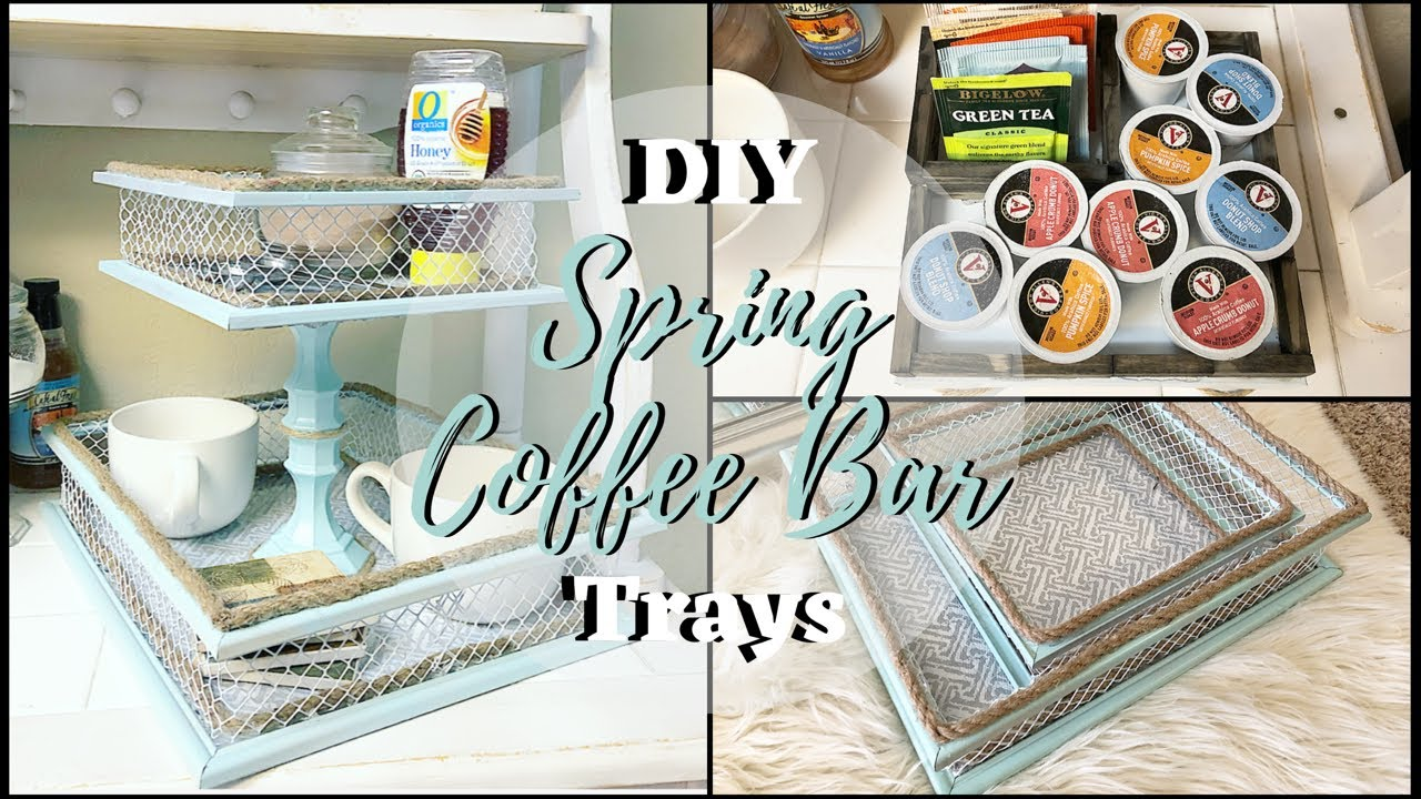 DIY DOLLAR TREE SPRING COFFEE BAR TRAYS 2019