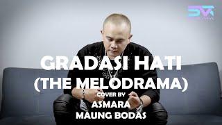 Gradasi Hati ( The Melodrama ) -  Cover by Asmara Maung Bodas