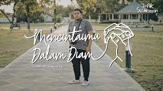 Download Mp3 Topik Sudirman - Mencintaimu Dalam Diam   Clip