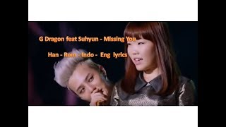 Cover images G Dragon feat Suhyun - Missing You  Han - Rom - Indo -  Eng  lyrics