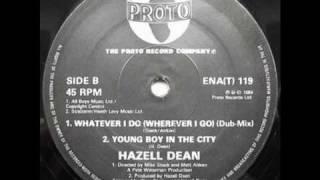 Hazell Dean Whatever I Do Wherever I Go Dub