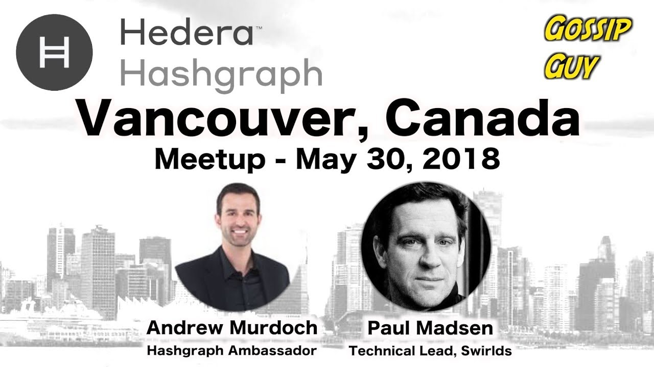 Hedera Hashgraph – Vancouver Meetup – May 30, 2018 (Presentation by Paul  Madsen)