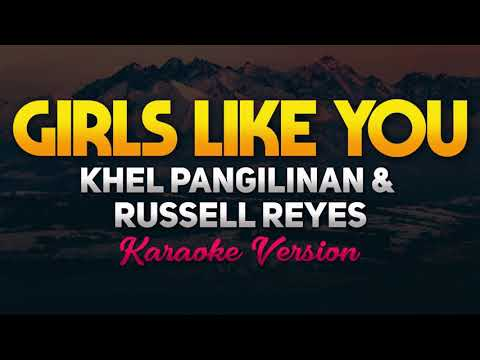 Girls Like You - Khel Pangilinan x Russell Reyes (Karaoke/Instrumental)