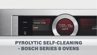 Pyrolytic Self-Cleaning - Bosch Series 8 Ovens