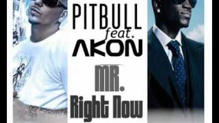 Pitbull Ft. Akon - Mr. Right Now [New Song 2011]