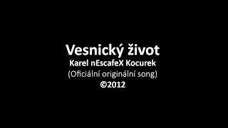 Karel nEscafeX Kocurek - Vesnický život (Oficiální originální song) © 2012