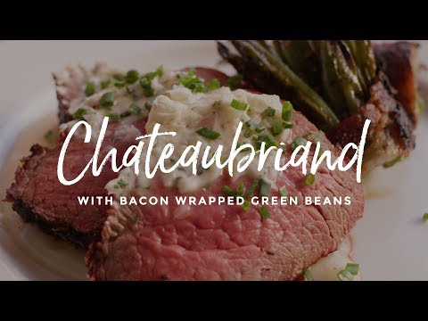 Chateaubriand & Bacon Wrapped Green Beans
