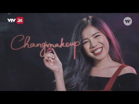 Changmakeup: Từ cô gái tư ti về ngoại hình đến Beauty blogger hàng đầu Việt Nam - Tin Tức VTV24
