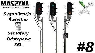 """MaSzyna - #8 Poradnik """"Sygnalizacja - Semafory odstępowe SBL"""""""
