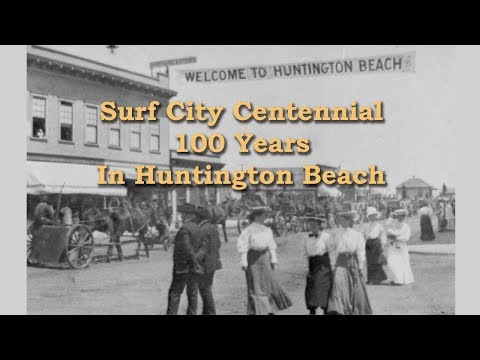 Huntington Beach History - Documentary Excerpt