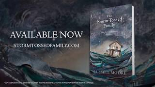 The Storm-Tossed Family Book by Russell Moore