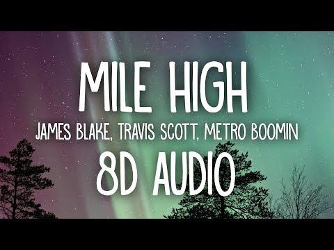 James Blake, Travis Scott - Mile High (8D AUDIO) ft. Metro Boomin 🎧