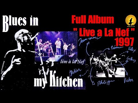 Blues In My Kitchen - Full Album ''Live a La Nef'' (Non-Stop Mix), By Kostas A~171