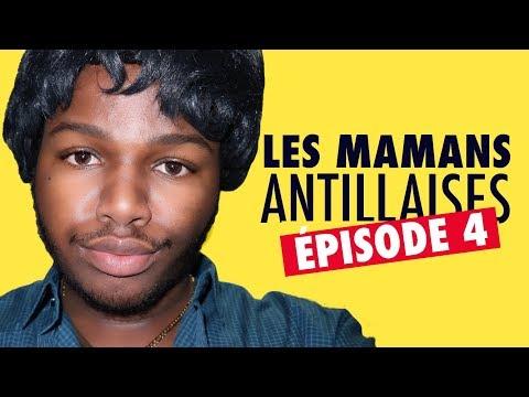 LES MAMANS ANTILLAISES | Episode 4