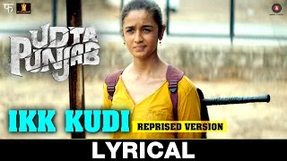 Ikk Kudi (Reprised Version) Lyrical Video - Udta Punjab | Diljit Dosanjh | Alia Bhatt | Amit Trivedi