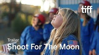 SHOOT FOR THE MOON Trailer | TIFF Kids 2018