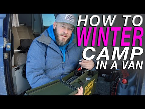 Living The Van Life - Cold Weather Survival: The Ultimate Guide