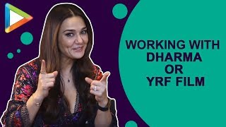Are we going to see Preity Zinta in a Dharma or a YRF film? She REVEALS…