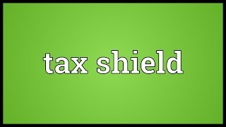 Tax shield Meaning