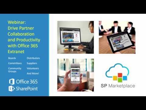 Webinar: Use Office 365 as an extranet portal for partners, boards, distributors and more.