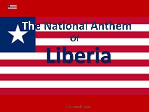 The National Anthem of Liberia with Lyrics