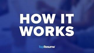 TopResume - How It Works