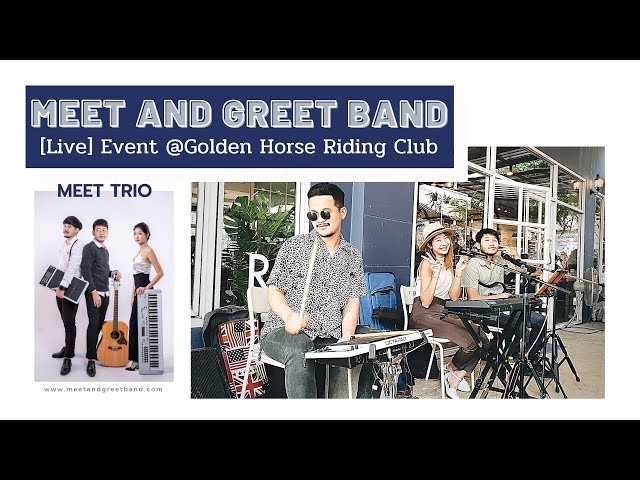 [Live] Meet Trio @Golden Horse Riding Club | Meet and Greet วงดนตรีงานแต่ง งานEvent