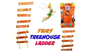How To Make A Fairy Treehouse Ladder