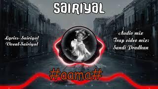 Lyrics- sairiyal voice-sairiyal rap bit.,trap video mix. sandip pradhan shikhar production house