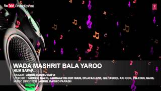 Wada Mashrit Bala Raroo By Abdul Rashid Hafiz | Kashmiri Video Song Full (HD) | Hum Safar