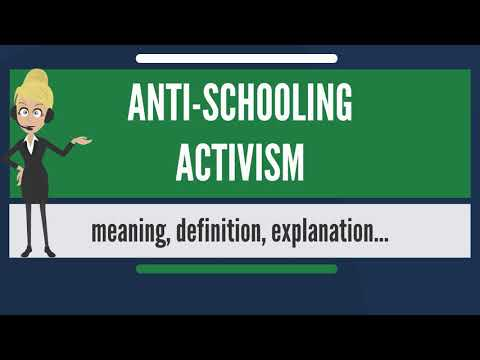 What is ANTI-SCHOOLING ACTIVISM? What does ANTI-SCHOOLING ACTIVISM mean?