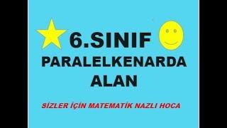 6.SINIF PARALELKENARDA ALAN