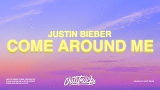 Justin Bieber - Come Around Me (Lyrics)