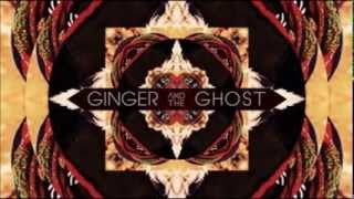 Ginger and the Ghost - Call up the Whales