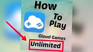 How to play gloud games unlimited