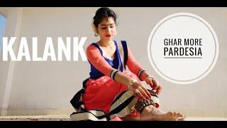 Ghar More Pardesia | KALANK | Dance cover By VARTIKA |Alia bhatt |Madhuri Dixit |Shreya Ghoshal