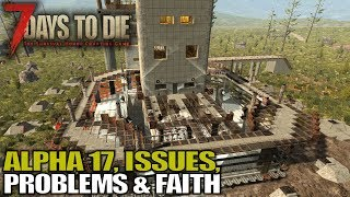 ALPHA 17, ISSUES, PROBLEMS & FAITH   7 Days to Die   Let