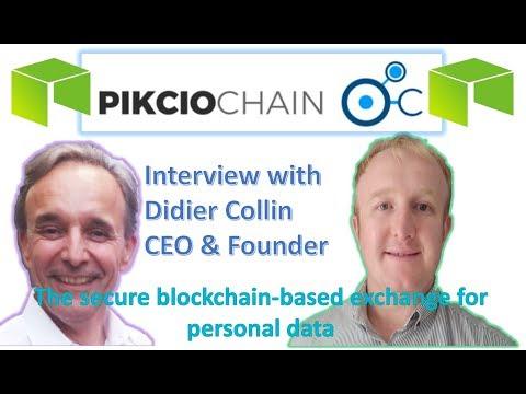 PIKCIOCHAIN Interview Didier Collin the CEO & Founder Secure Blockchain for Personal Data