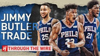EMERGENCY: Jimmy Butler Traded To 76ers | Through The Wire Podcast