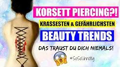 Korsett Piercing & Augen Tattoo   6 KRASSESTEN & GEFÄHRLICHSTEN Beauty Trends   #SoSoUnnötig